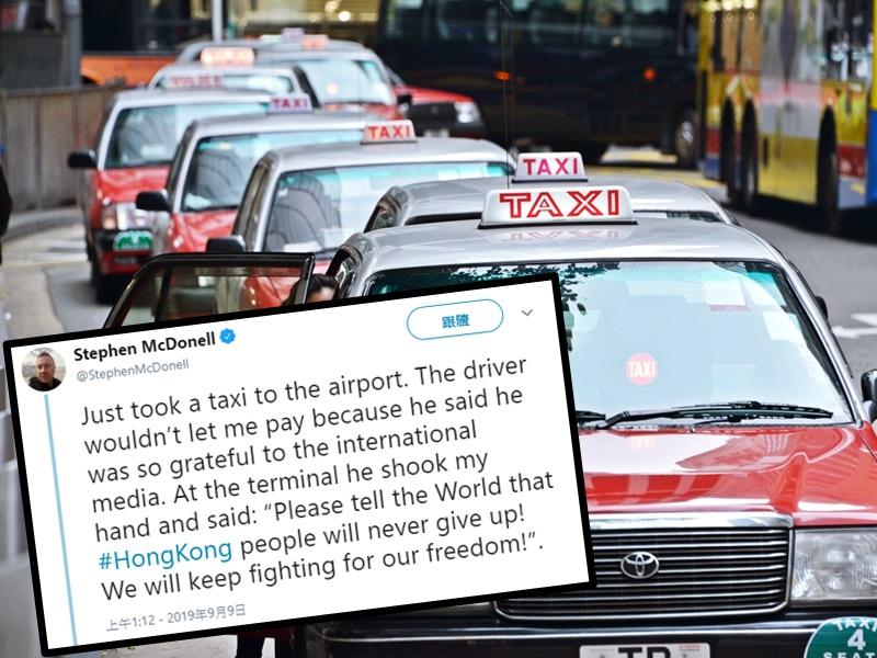 的士司機感激國際媒體報道香港的新聞,堅持 不收McDonell的車費。Stephen McDonell Twitter